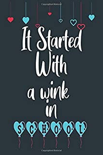 It Started With a Wink in School: romantic memories lined notebook / journal / diary gift , 121 Blank pages 6x9 Matte fini...