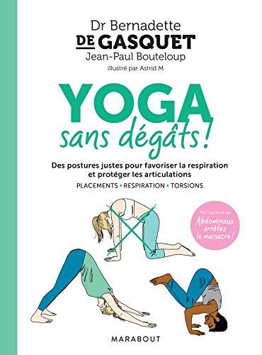Yoga sans dégâts ! (Santé - Développement Personnel)