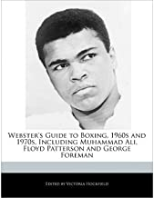 Webster's Guide to Boxing, 1960s and 1970s, Including Muhammad Ali, Floyd Patterson and George Foreman (Paperback) - Common