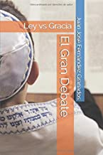 El Gran Debate:: Ley vs Gracia (Spanish Edition)