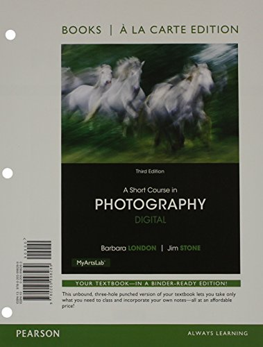 A Short Course in Photography: Digital, Books a la Carte Plus NEW MyLab Arts with Pearson eText -- Access Card Package (