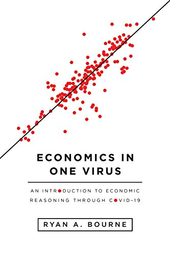 Compare Textbook Prices for Economics in One Virus: An Introduction to Economic Reasoning through COVID-19  ISBN 9781952223068 by Bourne, Ryan A.