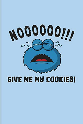 Noooooo!!! Give Me My Cookies!: Internet Protection And Privacy Undated Planner | Weekly & Monthly No Year Pocket Calendar | Medium 6x9 Softcover | For Analytics Manager & Database Normalization Fans
