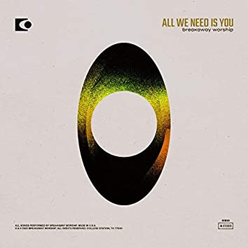 All We Need Is You