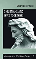 Christians and Jews Together (Messiah and Christians)