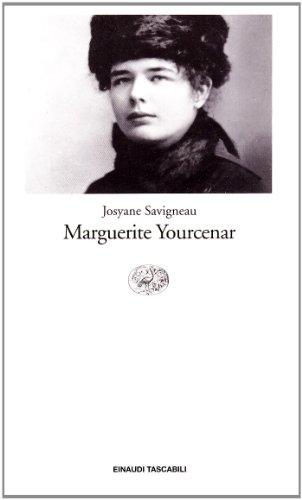 Marguerite Yourcenar. L'invenzione di una vita
