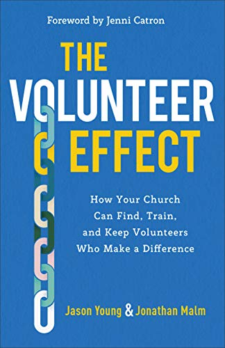 The Volunteer Effect: How Your Church Can Find, Train, and Keep Volunteers Who Make a Difference (English Edition)