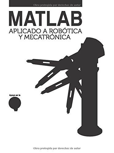 MATLAB APLICADO A ROBOTICA Y MECATRONICA