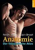 Anatomie: Der fotografische Atlas der systematischen und topografischen Anatomie des Menschen - Johannes W. Rohen