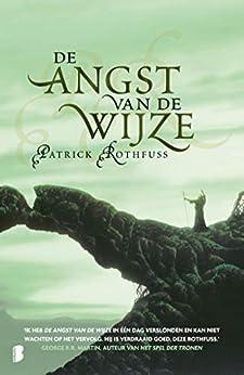 De angst van de wijze (De kronieken van Kvothe Book 2) van [Patrick Rothfuss, Lia Belt]
