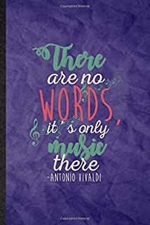 There Are No Words It'S Only Music There Antonio Vivaldi: Funny Blank Lined Classical Period Journal Notebook, Graduation ...