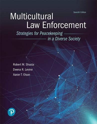 Compare Textbook Prices for Multicultural Law Enforcement: Strategies for Peacekeeping in a Diverse Society  What's New in Criminal Justice 7 Edition ISBN 9780134849188 by Shusta, Robert M,Levine, Deena R,Olson, Aaron T.