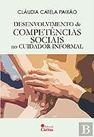Desenvolvimento de Competências Sociais no Cuidador Informal (Portuguese Edition)