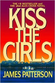 Kiss the Girls (Alex Cross Series #2) by James Patterson