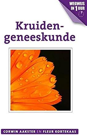 Kruidengeneeskunde (Geneeswijzen in Nederland Book 2)
