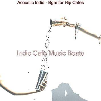 Acoustic Indie - Bgm for Hip Cafes