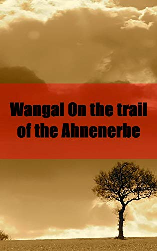 Wangal On the trail of the Ahnenerbe (Italian Edition)