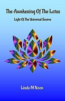 [Linda M Noon, Michael Young]のThe Awakening Of The Lotus (English Edition)