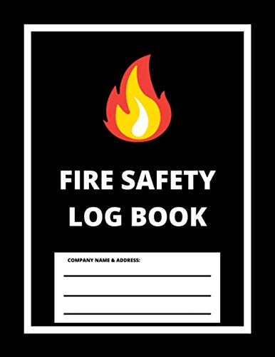 Fire Safety Log Book: A4 Black Cover | Fire Alarm Testing Log Book |Fire Inspection And Testing Log | Health And Safety Compliance Record Book | Fire ... Log Book, For Landlords, Business and Schools