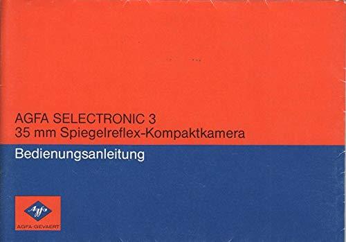 AGFA Selectronic 3 35 mm Spiegelreflex-Kompaktkamera Bedienungsanleitung