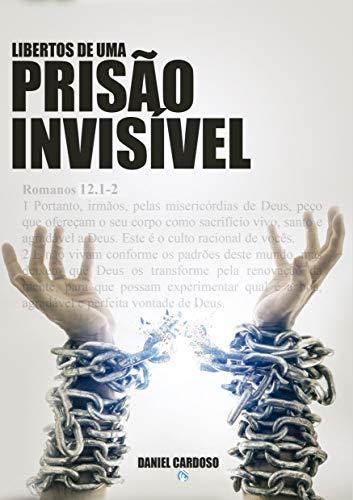 Libertos de uma Prisão Invisível