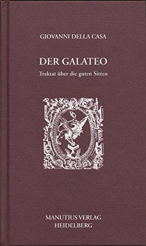 Der Galateo: Traktat über die guten Sitten