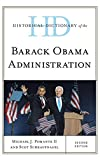 Historical Dictionary of the Barack Obama Administration (Historical Dictionaries of U.S. Politics and Political Eras)