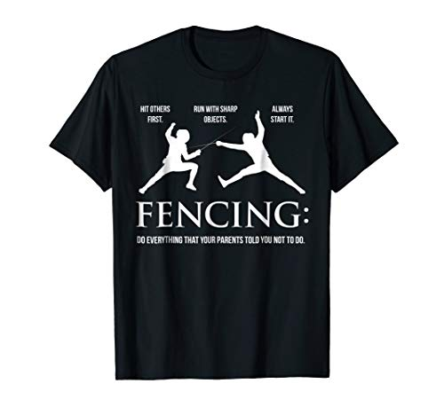 Funny Fencing Shirt - Everything Your Parents Told You