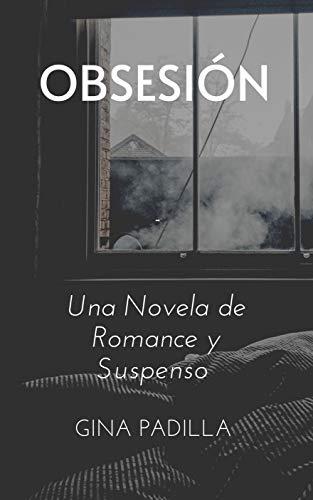 OBSESIÓN : Una Novela de Romance y Suspenso