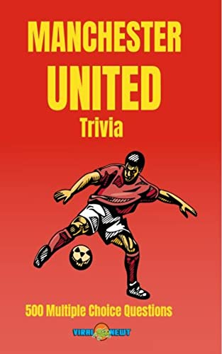 Manchester United Trivia: 500 Multiple Choice Questions (English Edition)