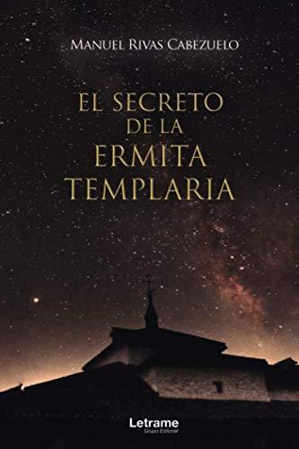 El secreto de la ermita templaria: 1 (Novela)