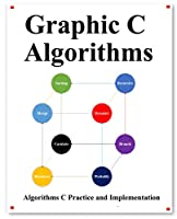 Graphic C Algorithms: Algorithms for C Beginner Easy and Fast Graphic Learning Front Cover