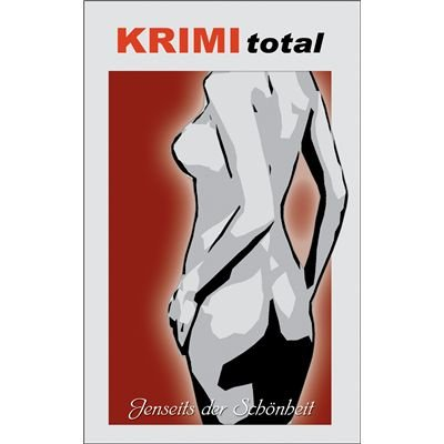 KRIMI total 130 - KRIMI total - Jenseits der Schönheit