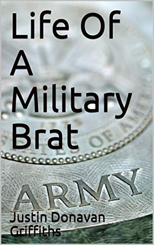 Life Of A Military Brat (English Edition)