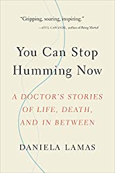 in budget affordable You can now stop humming: the story of life, death, and the doctor in the meantime