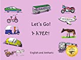 Let's Go!: How to Get Around in Ethiopia in Amharic and English (English Edition)