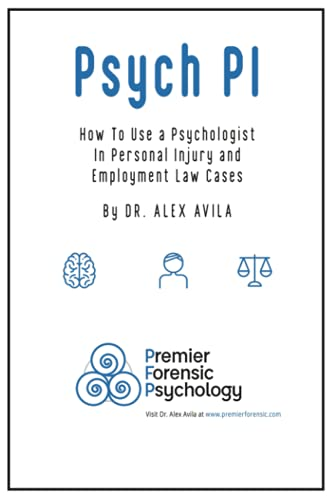 Compare Textbook Prices for PSYCH PI: HOW TO USE A PSYCHOLOGIST IN PERSONAL INJURY CASES  ISBN 9780578565354 by Avila, Dr.  Alex