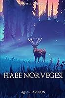 Fiabe Norvegesi: Le più belle e appassionanti favole della tradizione nordica