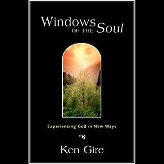Windows of the Soul     Experiencing God in New Ways              By:                                                                                                                                 Ken Gire                               Narrated by:                                                                                                                                 Ken Gire                      Length: 2 hrs and 12 mins     24 ratings     Overall 3.7