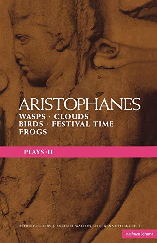 Aristophanes Plays: 2: Wasps; Clouds; Birds; Festival Time; Frogs (Classical Dramatists) (Vol 2)