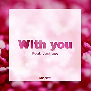 With You (feat. Justluce)