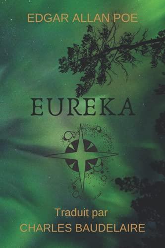 Eureka: ou essai sur l'univers materiel et spirituel