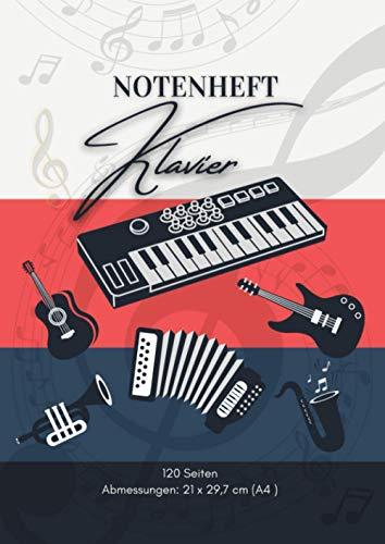 Notenheft Klavier: 🎼 120 Seiten   DIN A4 - 21 x 29,7 cm   Blanko Musik Schreibheft   V03