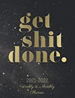 Get Shit Done: 2021-2022 Weekly And Monthly Planner: 24 Month Planner 2021-2022|Galaxy Monthly Weekly And Daily Planner 2021-2022| Monthly Calendar Shedule Organizer|Monthly And Daily Planner 2021-2022|2021-2022 Two Year Monthly Planner With Holidays