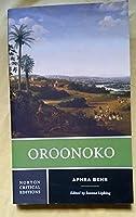 Oroonoko: An Authoritative Text Historical Backgrounds Criticism (Norton Critical Editions)