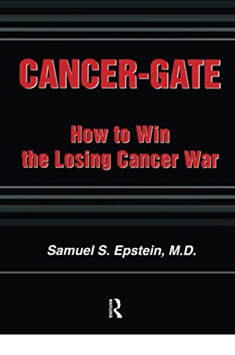 Cancer-gate: How to Win the Losing Cancer War (Policy, Politics, Health and Medicine Series)