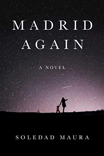 Madrid Again: A Novel by [Soledad Maura]