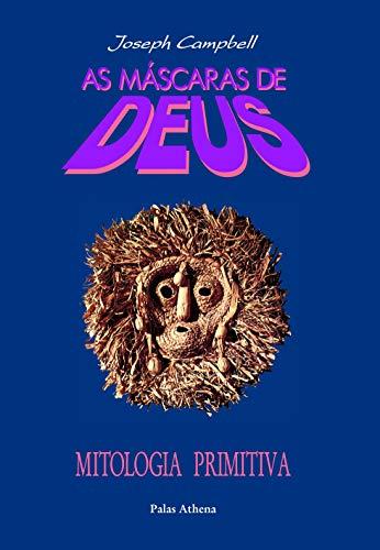 As máscaras de Deus - Volume 1 - Mitologia primitiva