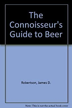 The Connoisseur's Guide to Beer 0915463059 Book Cover