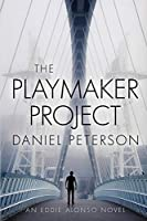 The Playmaker Project (An Eddie Alonso Adventure)
